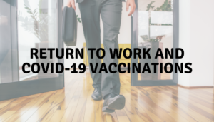 Return to work and COVID-19 vaccinations